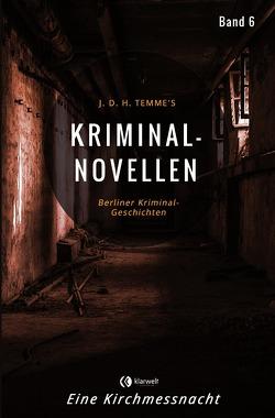 Kriminal-Novellen / Kriminal-Novellen-Band 6-Eine Kirchmessnacht von Temme,  J.D.H.
