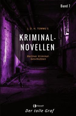 Kriminal-Novellen / Kriminal-Novellen-Band 7-Der tolle Graf von Temme,  J.D.H.