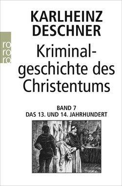 Kriminalgeschichte des Christentums 7 von Deschner,  Karlheinz