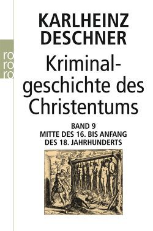 Kriminalgeschichte des Christentums 9 von Deschner,  Karlheinz