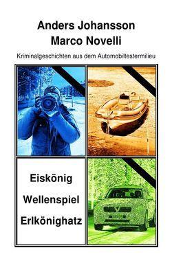Kriminalgeschichten aus dem Automobiltestermilieu von Johansson,  Anders, Novelli,  Marco