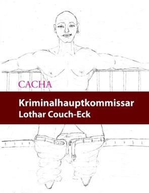Kriminalhauptkommissar Lothar Couch-Eck von CACHA