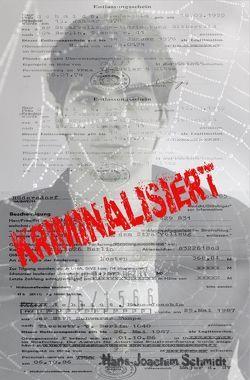 Kriminalisiert von Schmidt,  Hans-Joachim