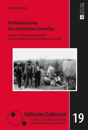 Kriminalisierung des ambulanten Gewerbes von Tatarinov,  Juliane