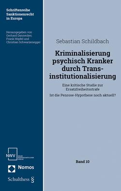 Kriminalisierung psychisch Kranker durch Transinstitutionalisierung von Schildbach,  Sebastian