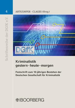 Kriminalistik gestern-heute-morgen von Artkämper,  Heiko, Clages,  Horst