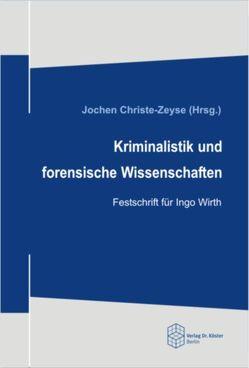 Kriminalistik und forensische Wissenschaften von Christe-Zeyse,  Jochen