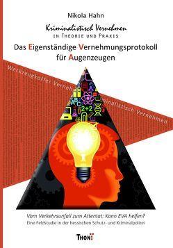 Kriminalistisch Vernehmen in Theorie und Praxis. Das Eigenständige Vernehmungsprotokoll für Augenzeugen von Hahn,  Nikola