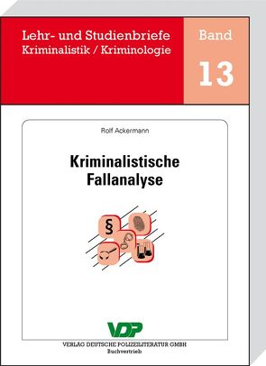 Kriminalistische Fallanalyse von Ackermann,  Rolf, Clages,  Horst, Neidhardt,  Klaus