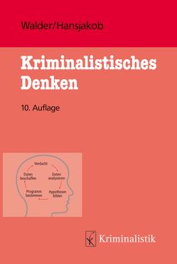 Kriminalistisches Denken von Hansjakob,  Thomas, Walder,  Hans