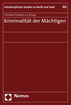 Kriminalität der Mächtigen von Böllinger,  Lorenz, Jasch,  Michael, Krasmann,  Susanne, Peters,  Helge, Prittwitz,  Cornelius, Reinke,  Herbert, Rzepka,  Dorothea, Schumann,  Karl F.