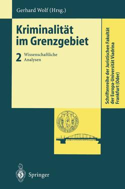 Kriminalität im Grenzgebiet von Wolf,  Gerhard