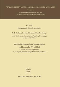 Kriminalitätsdarstellung im Fernsehen und kriminelle Wirklichkeit von Schneider,  Hans Joachim