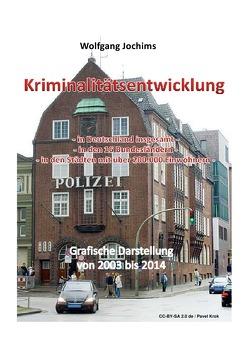 Kriminalität in Deutschland 2003 bis 2014 von Jochims,  Wolfgang