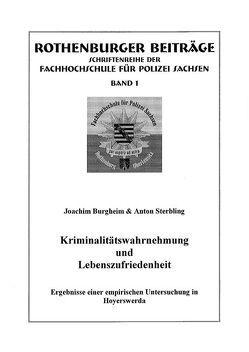 Kriminalitätswahrnehmung und Lebenszufriedenheit von Burgheim,  Joachim, Hardraht,  Klaus, Sterbling,  Anton