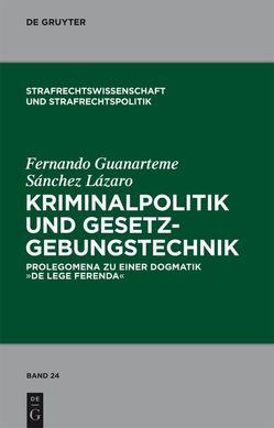 Kriminalpolitik und Gesetzgebungstechnik von Sánchez-Lázaro,  Fernando Guanarteme
