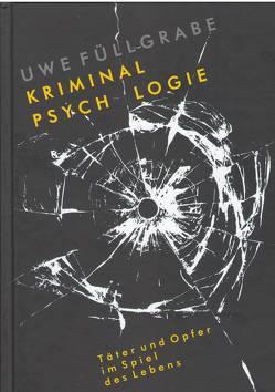 Kriminalpsychologie von Füllgrabe,  Uwe