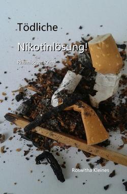 Kriminalroman / Tödliche Nikotinlösung ! von Kleines,  Roswitha