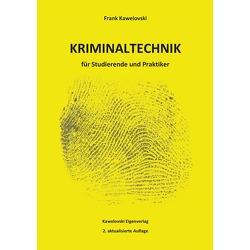 Kriminaltechnik für Studierende und Praktiker von Kawelovski,  Frank