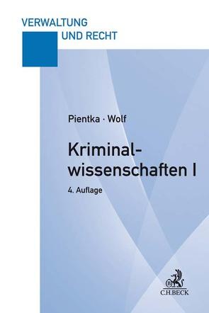 Kriminalwissenschaften I von Pientka,  Monika, Wolf,  Norbert