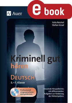 Kriminell gut hören Deutsch 5-7 von Gnad,  Stefan, Reichel,  Felix