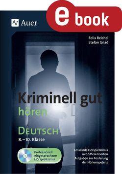 Kriminell gut hören Deutsch 8-10 von Gnad,  Stefan, Reichel,  Felix