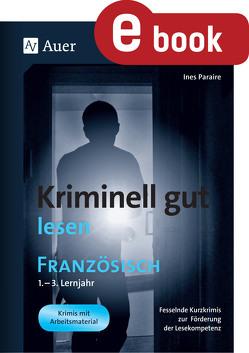 Kriminell gut lesen Französisch 1.-3. Lernjahr von Paraire,  Ines