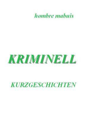 Kriminell von Buchholz,  Manfred, Mabuis,  Hombre