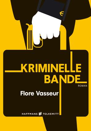 Kriminelle Bande von Driesen,  Christian, Vasseur,  Flore