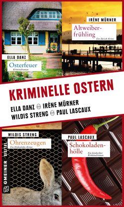 Kriminelle Ostern von Danz,  Ella, Lascaux,  Paul, Mürner,  Irène, Streng,  Wildis