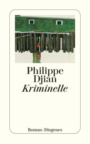 Kriminelle von Djian,  Philippe, Hartmann,  Ulrich
