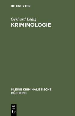 Kriminologie von Ledig,  Gerhard