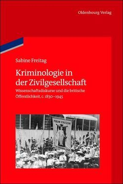 Kriminologie in der Zivilgesellschaft von Freitag,  Sabine, German Historical Institute London