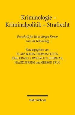 Kriminologie – Kriminalpolitik – Strafrecht von Boers,  Klaus, Feltes,  Thomas, Kinzig,  Jörg, Sherman,  Lawrence W., Streng,  Franz, Trüg,  Gerson