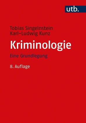 Kriminologie von Kunz,  Karl-Ludwig, Singelnstein,  Tobias