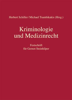 Kriminologie und Medizinrecht von Schiller,  Herbert, Tsambikakis,  Michael