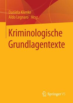 Kriminologische Grundlagentexte von Klimke,  Daniela, Legnaro,  Aldo