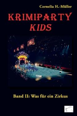 Krimiparty Kids Band 2: Was für ein Zirkus von H.-Müller,  Cornelia