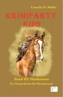 Krimiparty Kids Band 3: Hindernisse von H.-Müller,  Cornelia