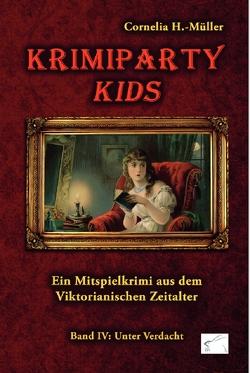 Krimiparty Kids Band 4: Unter Verdacht von H.-Müller,  Cornelia
