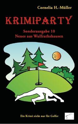 Krimiparty Sonderausgabe 10 – Neues aus Wulfrathshausen von H.-Müller,  Cornelia