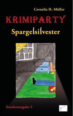 Krimiparty Sonderausgabe 5 – Spargelsilvester von H.-Müller,  Cornelia