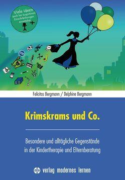 Krimskrams und Co. von Bergmann,  Delphine, Bergmann,  Felicitas