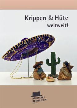 Krippen & Hüte weltweit! von Gretler,  Thomas, Schreiber,  Angelika
