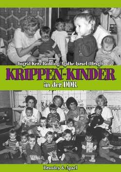 Krippen-Kinder in der DDR von Israel,  Agathe, Kerz-Rühling,  Ingrid, Köhler,  Luise, Misselwitz,  Irene, Vogelsänger,  Peter, Völker,  Dagmar