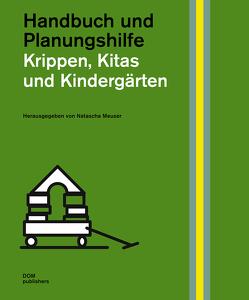 Krippen, Kitas und Kindergärten von Meuser,  Natascha