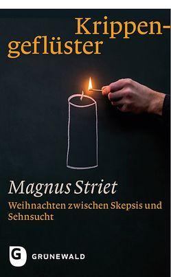 Krippengeflüster von Striet,  Magnus
