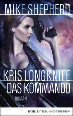 Kris Longknife: Das Kommando von Schichtel,  Thomas, Shepherd,  Mike