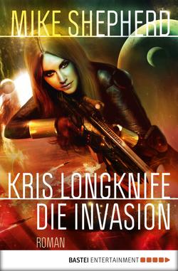 Kris Longknife: Die Invasion von Schichtel,  Thomas, Shepherd,  Mike