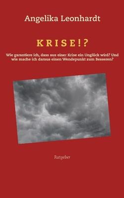 Krise!? von Leonhardt,  Angelika